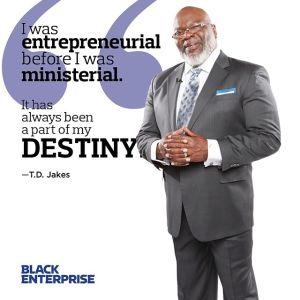 Bishop TD Jakes Black Enterprise