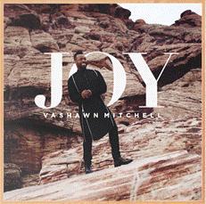 """""""Joy"""" – Vashawn Mitchell"""